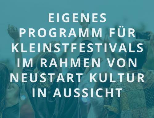 Eigenes Programm für Kleinstfestivals im Rahmen von NEUSTART KULTUR in Aussicht