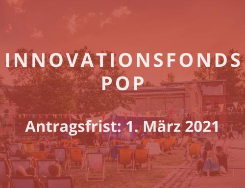 Jetzt bewerben: Innovationsfonds Pop | Antragsfrist 1. März 2021