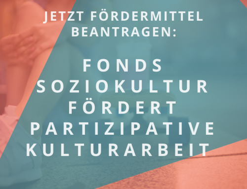 "Fonds Soziokultur fördert partizipative Kulturarbeit innerhalb der Förderprogramme ""U25"" und ""Allgemeine Projektförderung"""