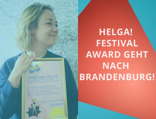 HELGA! Festival Award geht nach Brandenburg!